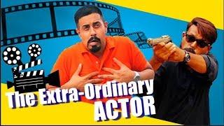 The Extra-Ordinary Actor   Bekaar Films   Maskharay