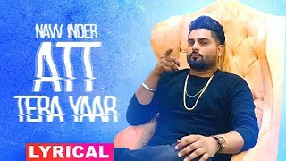 Att Tera Yaar (Lyrical Video) | Navv Inder Ft Bani J | Latest Punjabi Songs 2019 | Speed Records