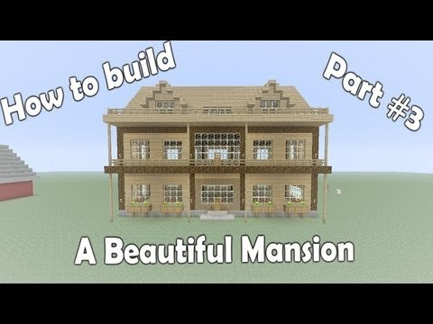 Minecraft Xbox 360: How To Build A Beautiful Mansion - Tutorial Part 3