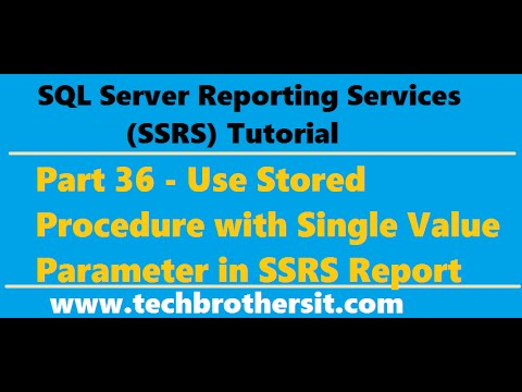 SSRS Tutorial 36 - Use Stored Procedure with Single Value Parameter in SSRS Report