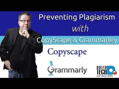 Preventing Plagiarism with CopyScape and Grammarly