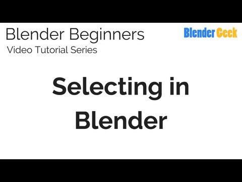 2. Blender Beginners Video Tutorial - Selecting in Blender