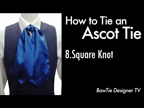 How to Tie an Ascot Tie Cravat 8.Square Knot