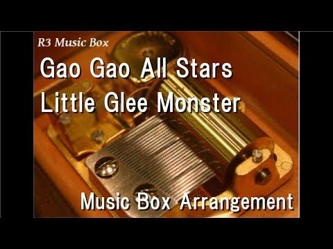 Gao Gao All Stars/Little Glee Monster [Music Box] (Anime