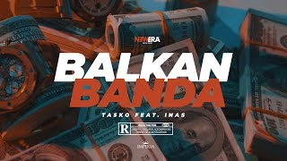 TASKO feat. INAS - BALKAN BANDA (Official Video)