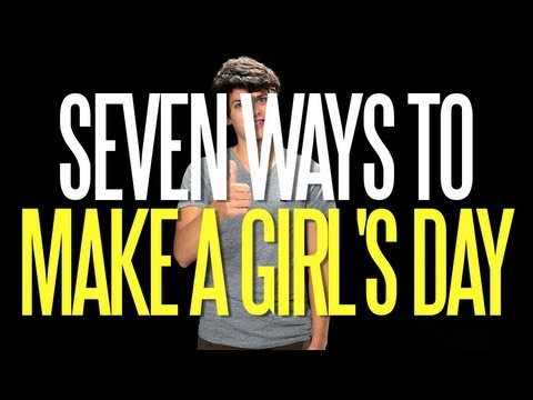 Seven Ways to Make a Girl's Day