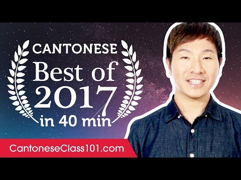 Learn Cantonese in 40 minutes - The Best of 2017