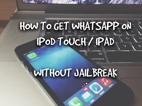 How to get WhatsApp on iPod Touch / iPad without Jailbreak !