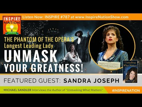 🌟  SANDRA JOSEPH: Unmask Your Greatness & Let Go of What Holds You Back! | The Phantom of the Opera