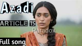 Azadi - Article 15 | Ayushamann khurrana | paradox