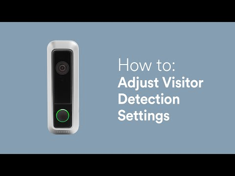 How to: Doorbell Camera Visitor Detection Settings