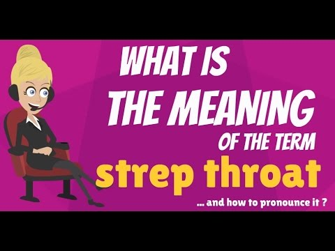 What is STREP THROAT? What does STREP THROAT mean? STREP THROAT meaning, definition & explanation