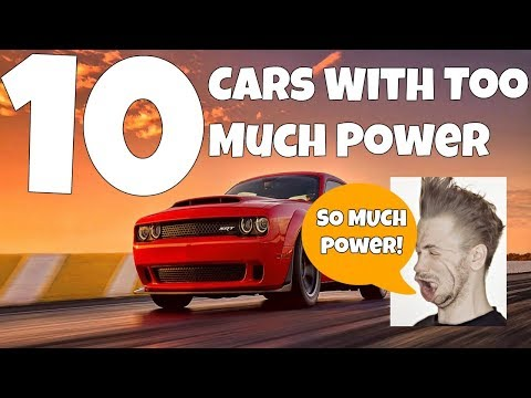 10 Cars With Too Much Power
