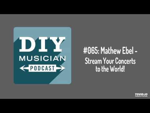 #065: Matthew Ebel – Stream your concerts to the world!