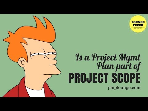 Is a Project Management Plan part of the Project Scope?