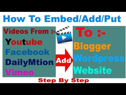 How To Embed /Add /Put Youtube,Facebook,DailyMotion Video In Blogger and Website In Hindi/Urdu -2017