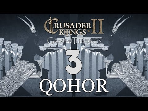 Ck2: Game of Thrones - DEUS GOAT! Qohor Episode 3