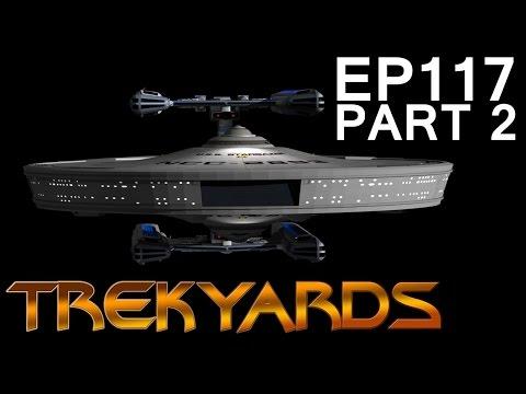 Trekyards EP117 - Constellation Class (Part 2)