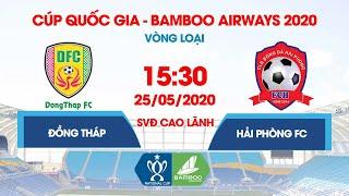 Trực tiếp | Đồng Tháp - Hải Phòng FC | Cúp Quốc gia - Bamboo Airways 2020 | NEXT SPORTS