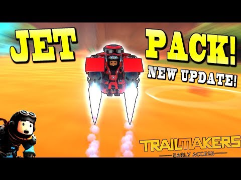 BUILDING a JET PACK with NEW PARTS! - Trailmakers Early Access Gameplay Ep26