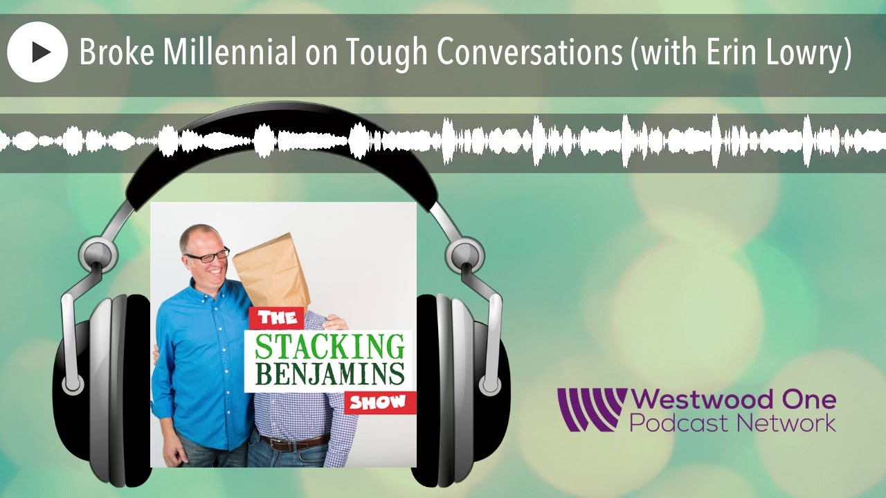 Broke Millennial on Tough Conversations (with Erin Lowry)