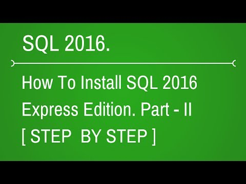 How to Install SQL Server 2016 Express Edition - Part 2