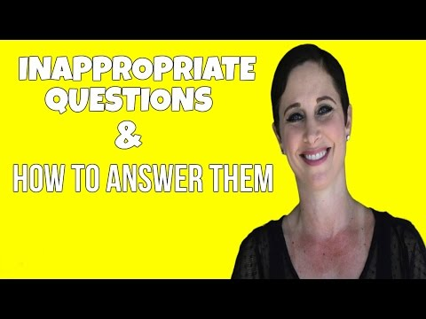 HOW TO HANDLE INAPPROPRIATE QUESTIONS DURING AN INTERVIEW | Debra Wheatman