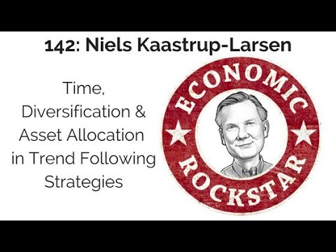 142: Niels Kaastrup-Larsen on Time, Diversification and Asset Allocation in Trend Following...