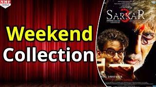 'Sarkar 3' 1st Weekend Box Office Collection | Amitabh Bachchan , Jackie Shroff