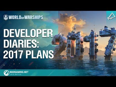 World of Warships - Developer Diaries - 2017 Plans