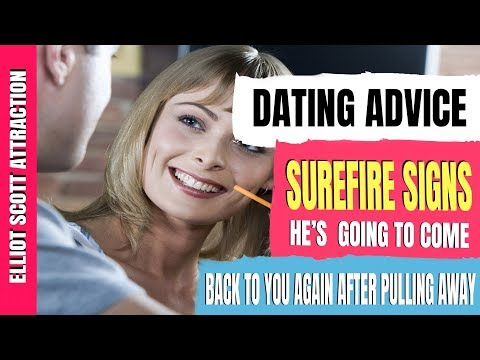Dating Advice: Surefire Signs He's Going To Come Back To You Again After Pulling Away
