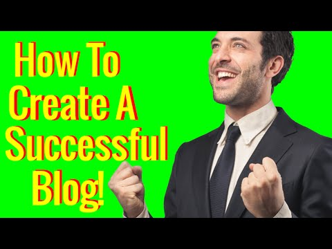 How to create a successful blog - Start your own blog