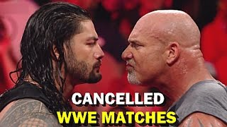 10 Cancelled WWE Matches in 2017