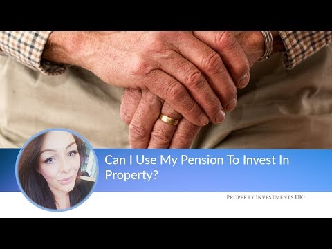 Can I Use My Pension To Invest In Property?
