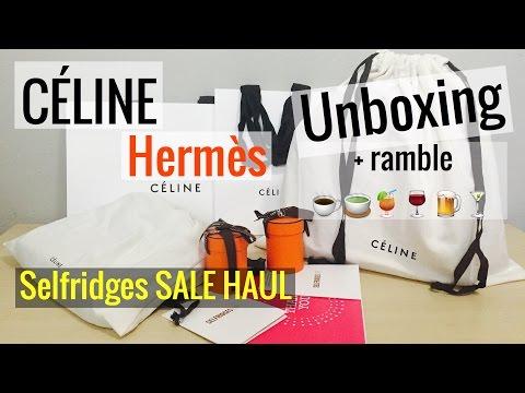 CÉLINE & HERMÈS UNBOXING // Selfridges SALE Haul