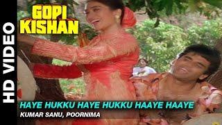 Haye Hukku Haye Hukku Haaye Haaye Gopi Kishan , Kumar Sanu, Poornima , Sunil Shetty