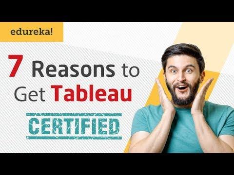 7 Reasons To Get Tableau Certified   Tableau Certification I Tableau Training   Edureka