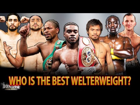 Xxx Mp4 The World 39 S Best Welterweight Updated 2019 Super Series Boxing World Weekly 3gp Sex