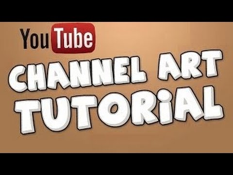 How to create your Own Channel/Banner art for your YouTube Homepage! [2017] [HD]