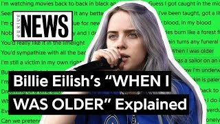"""Billie Eilish's """"WHEN I WAS OLDER"""" Explained 