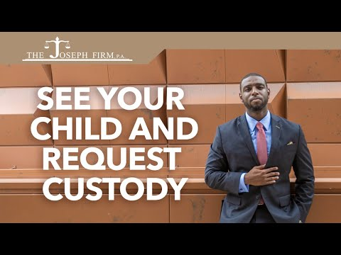 What to Do to See Your Child and Request Custody in Florida