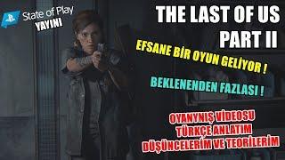 The Last Of Us Part 2 State Of Yayını Hakkındaki Düşüncelerim Ve Tüm Detaylar