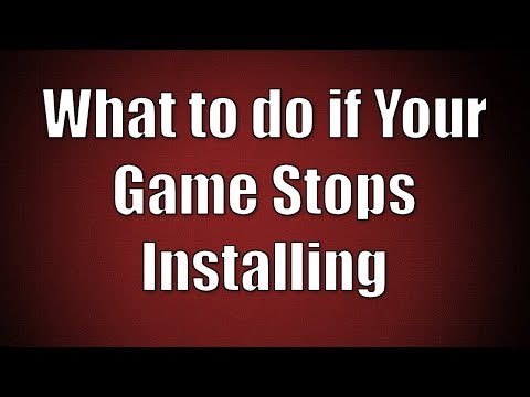 What to do if Your Game Stops Installing