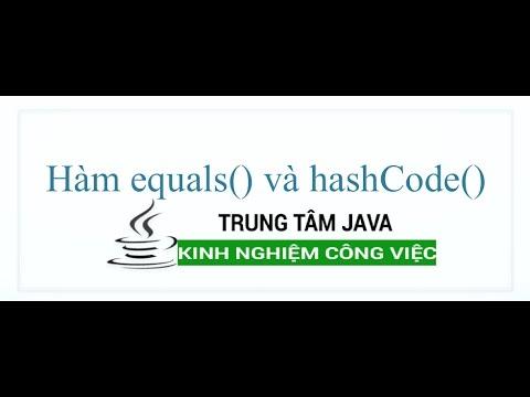 Java Nâng Cao 01 Hàm equals và hashCode trong Class
