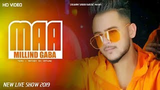 Maa ( Millind Gaba ) New Video MusicMG 2019 || Salman Shaikh Music ||