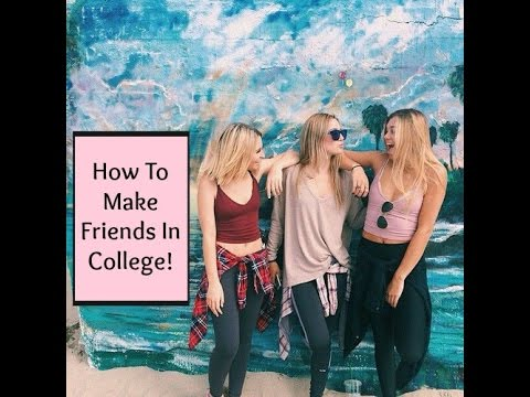 Back To School College Advice: How To Make Friends & Be Popular In College