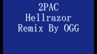 2pac Hellrazor Remix By Ogg.wmv