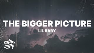 Lil Baby - The Bigger Picture (Lyrics)
