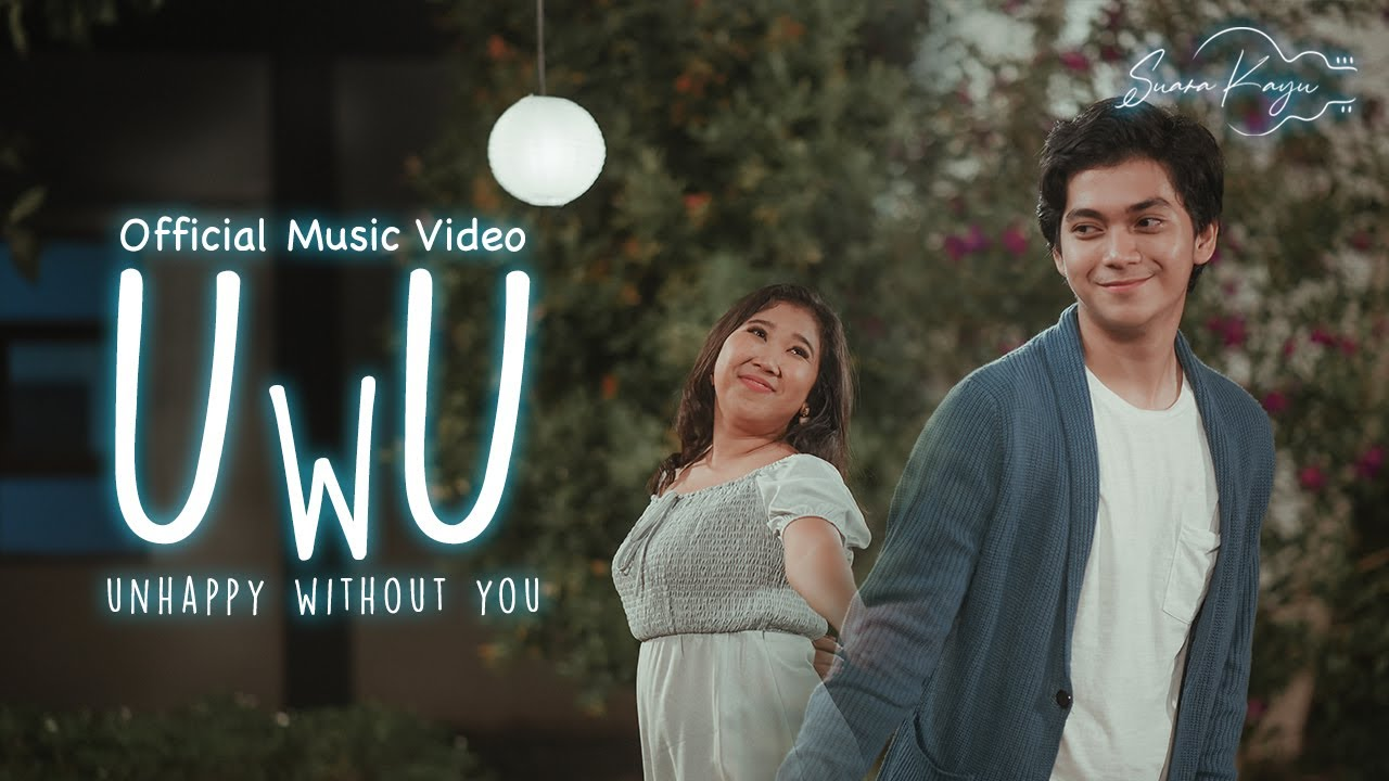 Suara Kayu - UWU (Unhappy Without You)