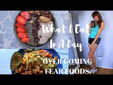 FEAR FOODS. WHAT I EAT IN A DAY EATING DISORDER RECOVERY